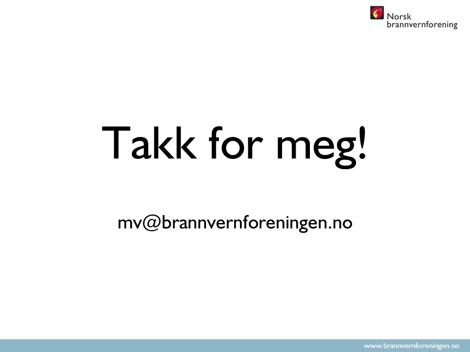 Takk for meg! mv@brannvernforeningen.no
