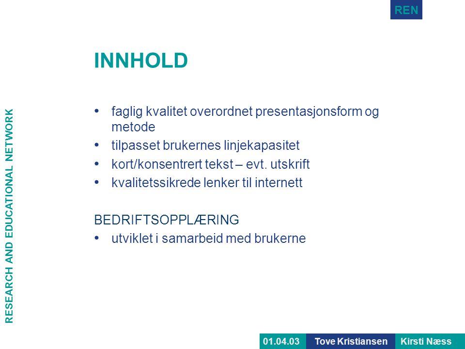 INNHOLD faglig kvalitet overordnet presentasjonsform og metode