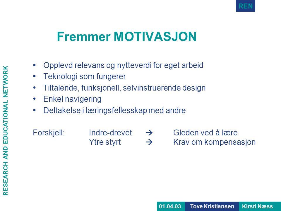 Fremmer MOTIVASJON Opplevd relevans og nytteverdi for eget arbeid
