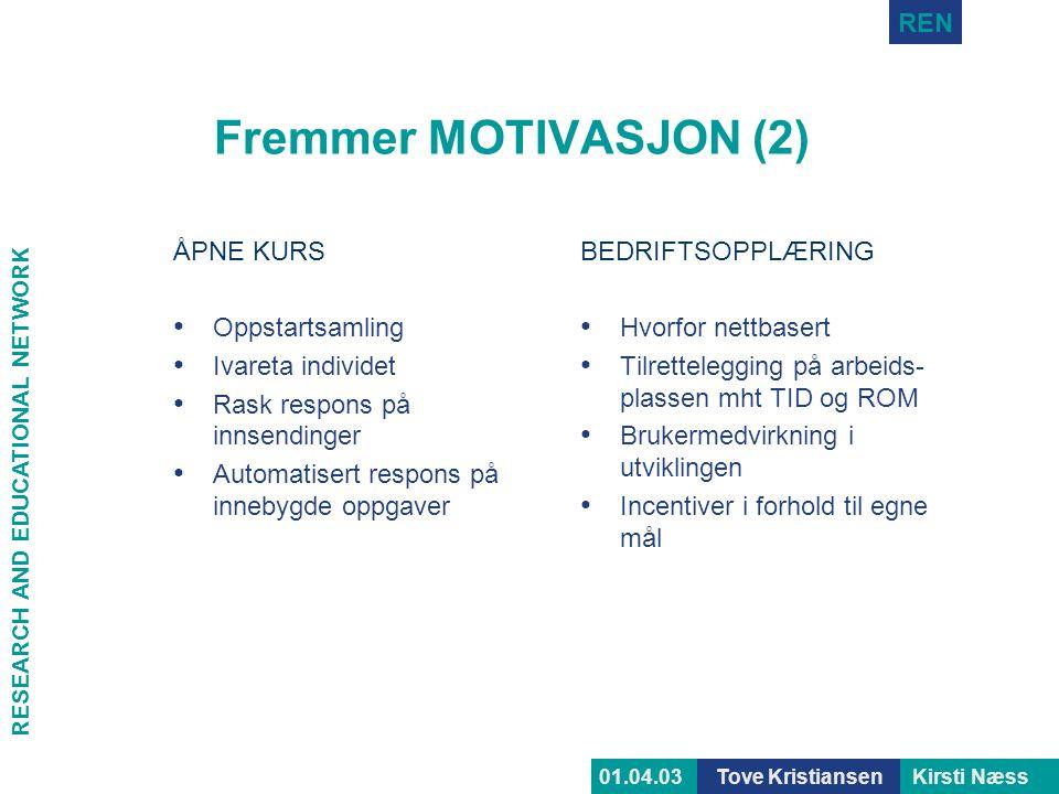 Fremmer MOTIVASJON (2) ÅPNE KURS Oppstartsamling Ivareta individet