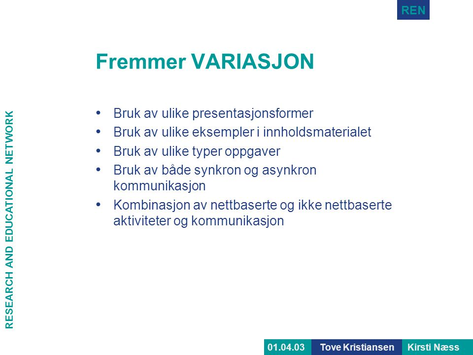 Fremmer VARIASJON Bruk av ulike presentasjonsformer
