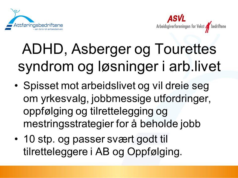 ADHD, Asberger og Tourettes syndrom og løsninger i arb.livet