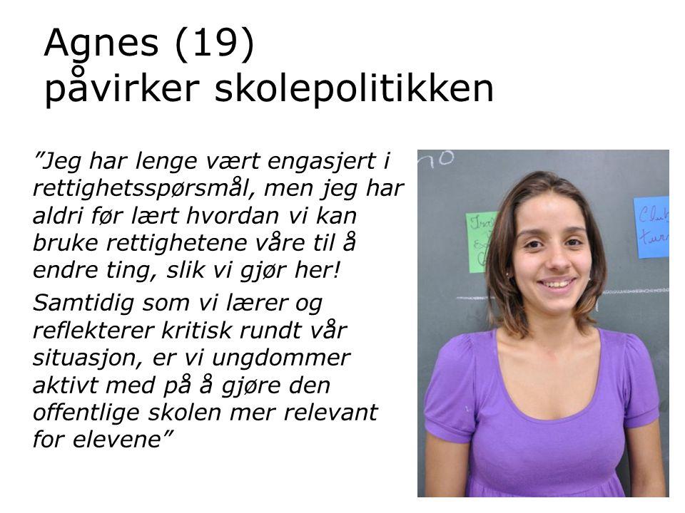 Agnes (19) påvirker skolepolitikken