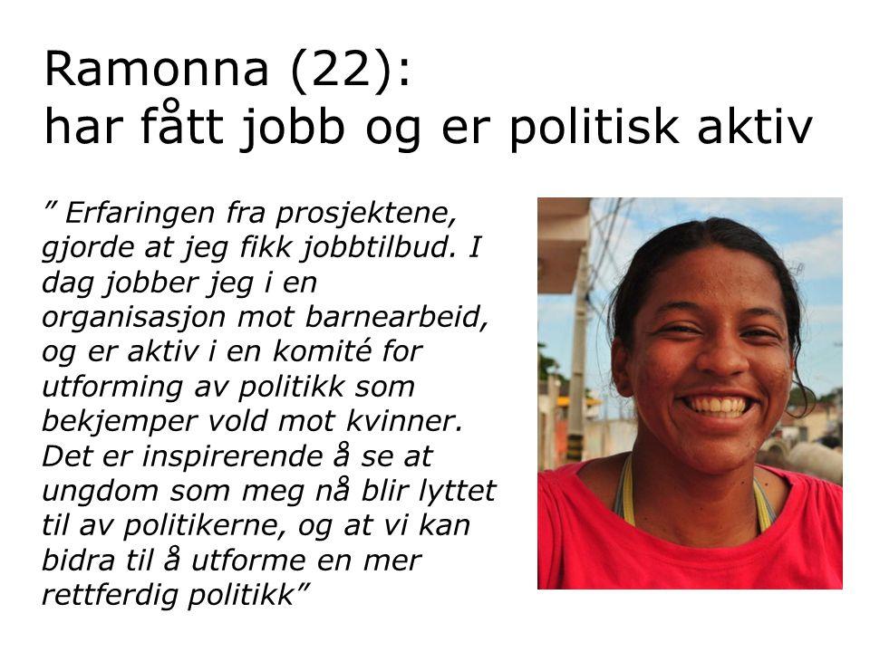 Ramonna (22): har fått jobb og er politisk aktiv