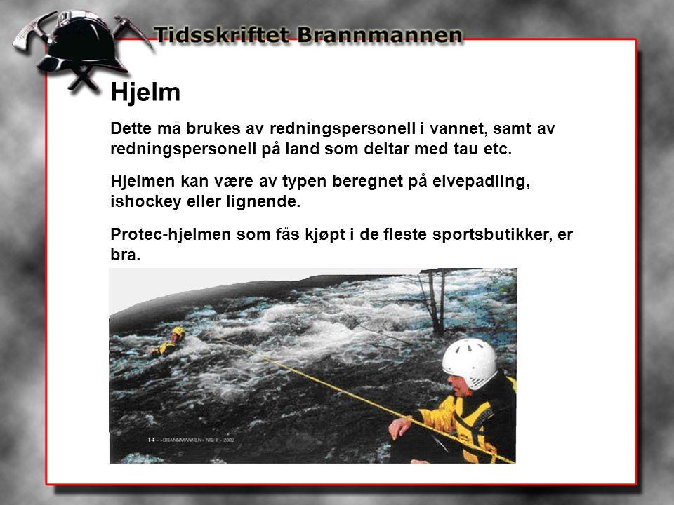 Hjelm Dette må brukes av redningspersonell i vannet, samt av redningspersonell på land som deltar med tau etc.