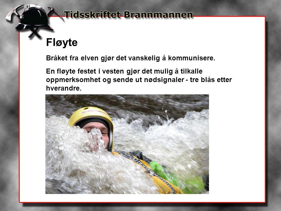 Fløyte Bråket fra elven gjør det vanskelig å kommunisere.