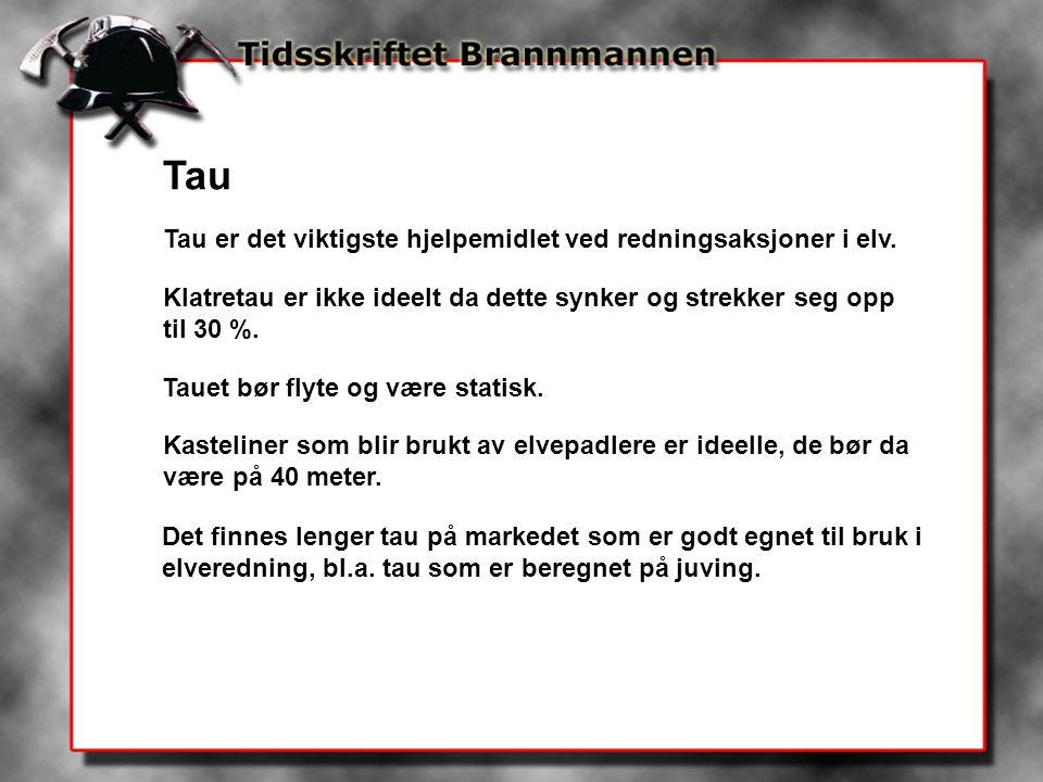 Tau Tau er det viktigste hjelpemidlet ved redningsaksjoner i elv.
