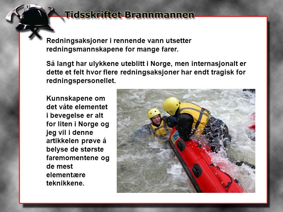 Redningsaksjoner i rennende vann utsetter redningsmannskapene for mange farer.