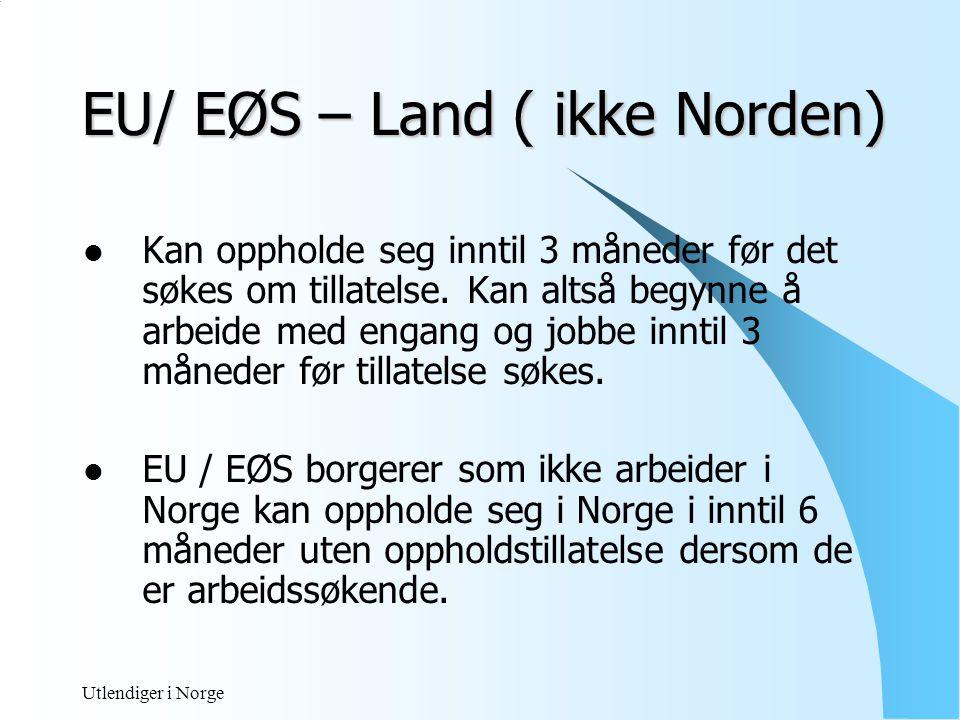 EU/ EØS – Land ( ikke Norden)