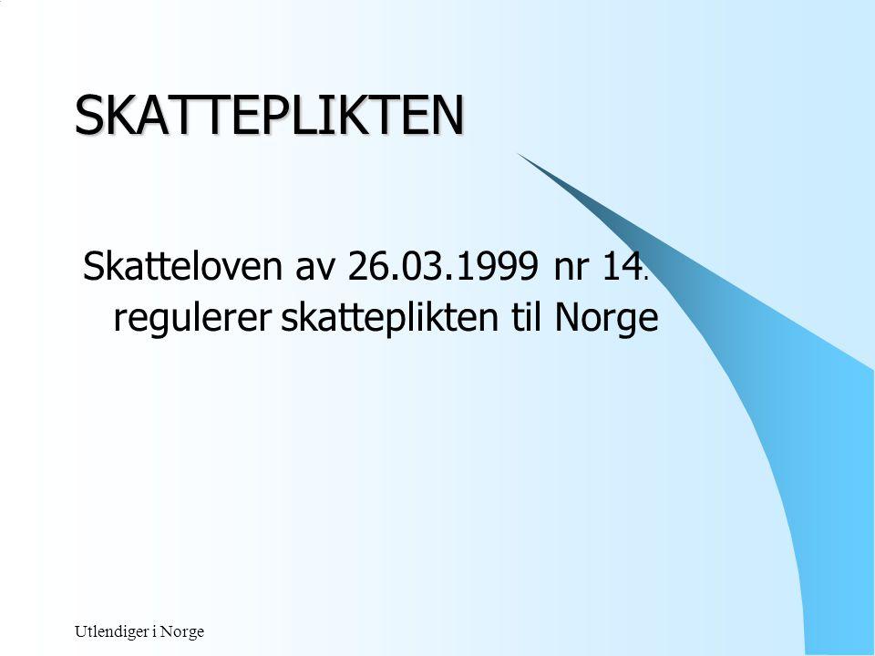 SKATTEPLIKTEN Skatteloven av 26.03.1999 nr 14.