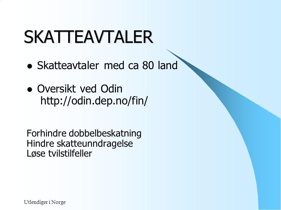 SKATTEAVTALER Skatteavtaler med ca 80 land Oversikt ved Odin