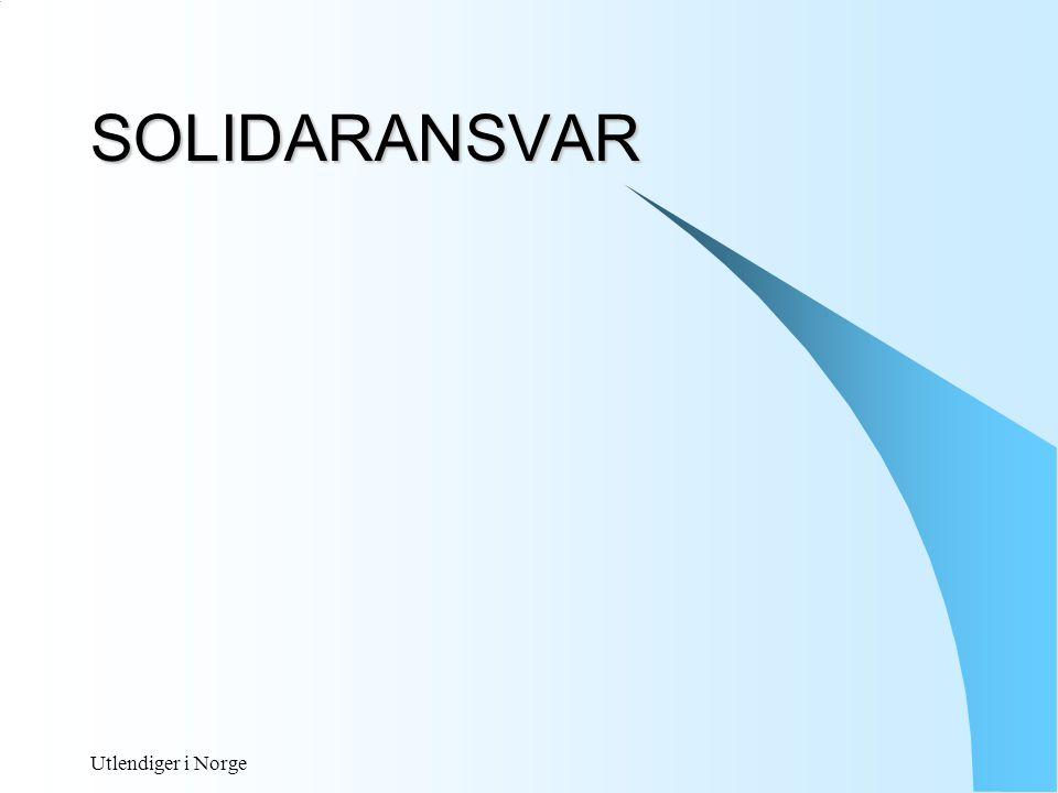 SOLIDARANSVAR Utlendiger i Norge