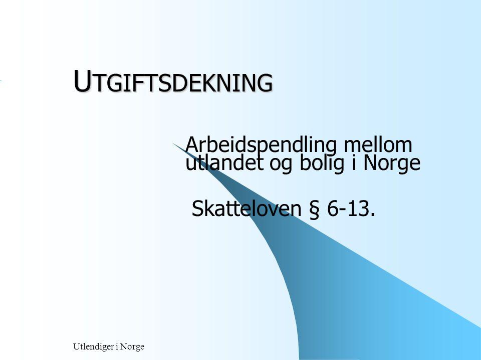 Arbeidspendling mellom utlandet og bolig i Norge Skatteloven § 6-13.
