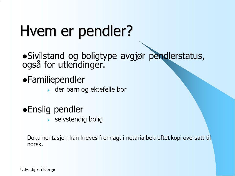 Hvem er pendler Sivilstand og boligtype avgjør pendlerstatus, også for utlendinger. Familiependler.