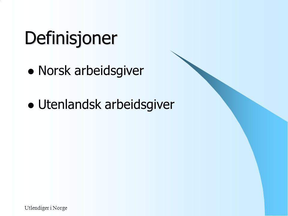 Definisjoner Norsk arbeidsgiver Utenlandsk arbeidsgiver