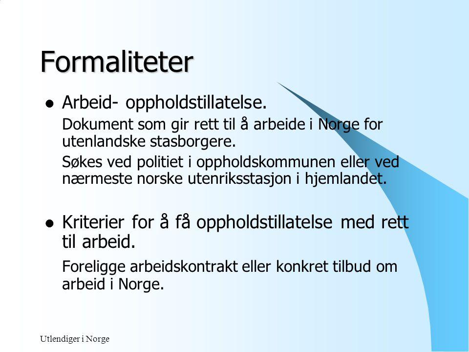 Formaliteter Arbeid- oppholdstillatelse.