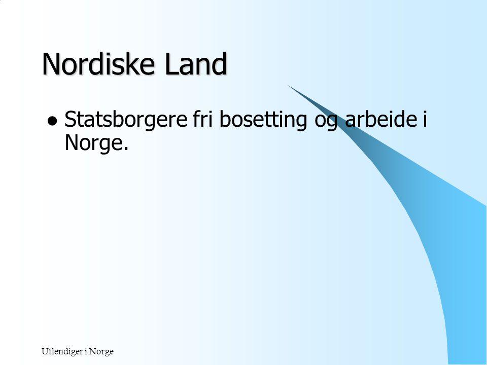 Nordiske Land Statsborgere fri bosetting og arbeide i Norge.