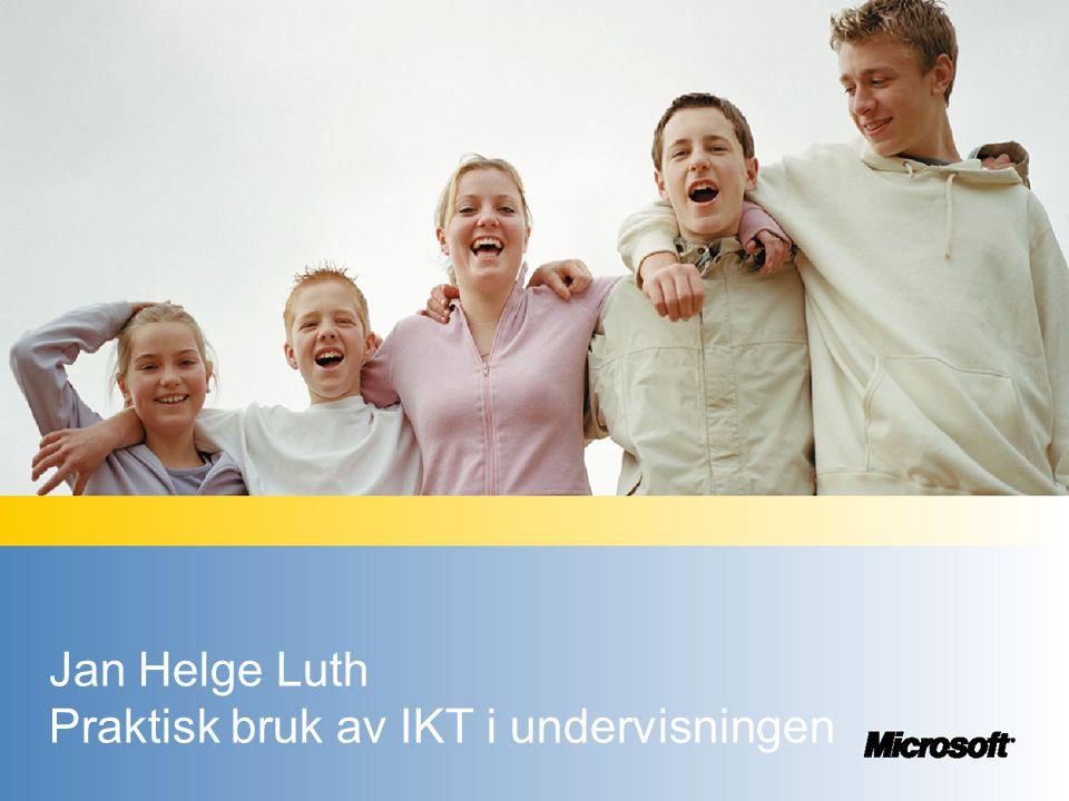 Jan Helge Luth Praktisk bruk av IKT i undervisningen