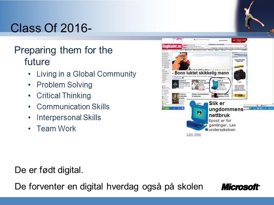 Class Of 2016- Preparing them for the future De er født digital.