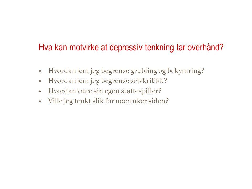 Hva kan motvirke at depressiv tenkning tar overhånd