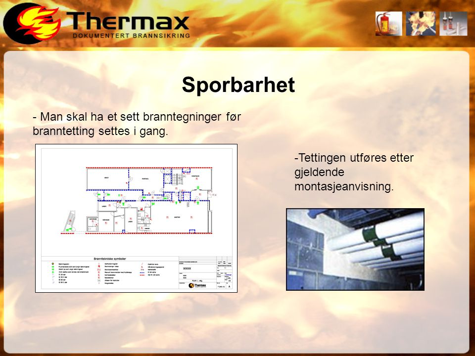 Sporbarhet - Man skal ha et sett branntegninger før branntetting settes i gang.