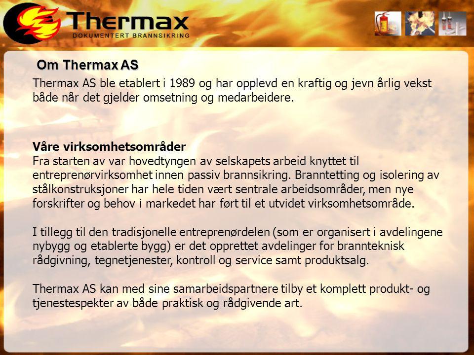 Om Thermax AS Thermax AS ble etablert i 1989 og har opplevd en kraftig og jevn årlig vekst både når det gjelder omsetning og medarbeidere.