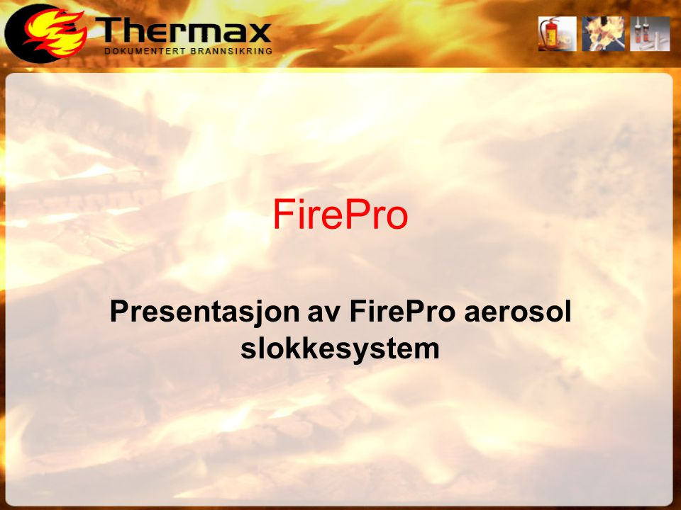 Presentasjon av FirePro aerosol slokkesystem