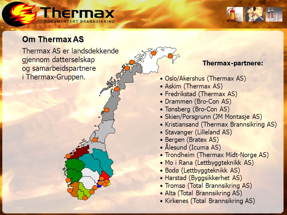 Om Thermax AS Thermax AS er landsdekkende gjennom datterselskap