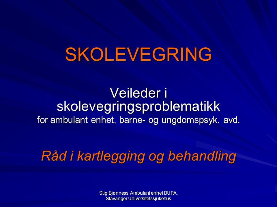 SKOLEVEGRING Veileder i skolevegringsproblematikk
