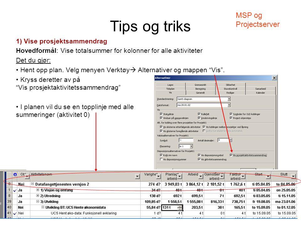 Tips og triks MSP og Projectserver 1) Vise prosjektsammendrag