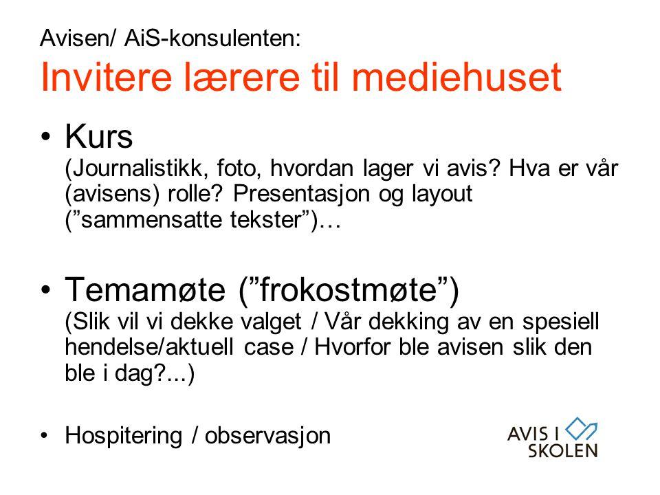 Avisen/ AiS-konsulenten: Invitere lærere til mediehuset