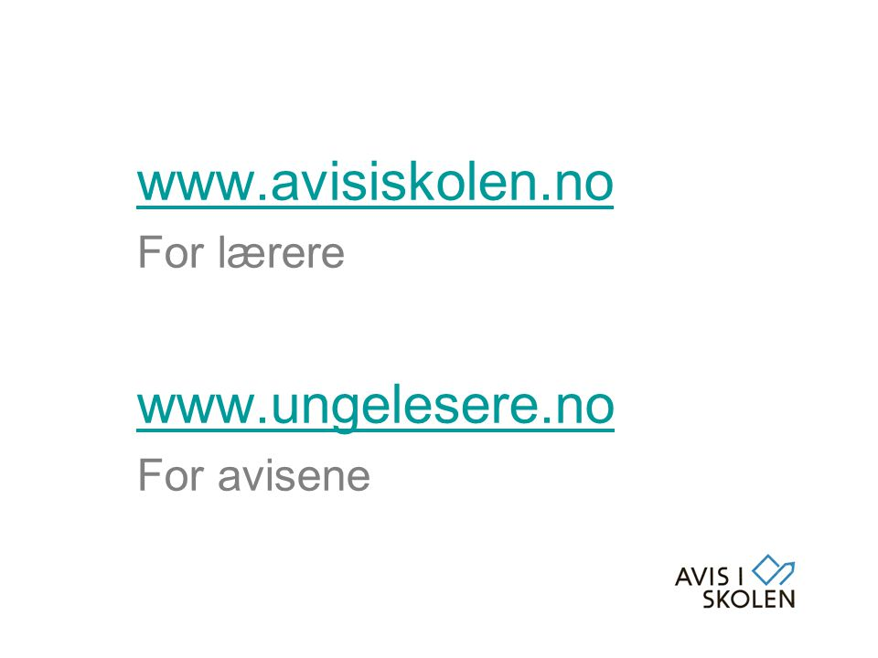 www.avisiskolen.no For lærere www.ungelesere.no For avisene