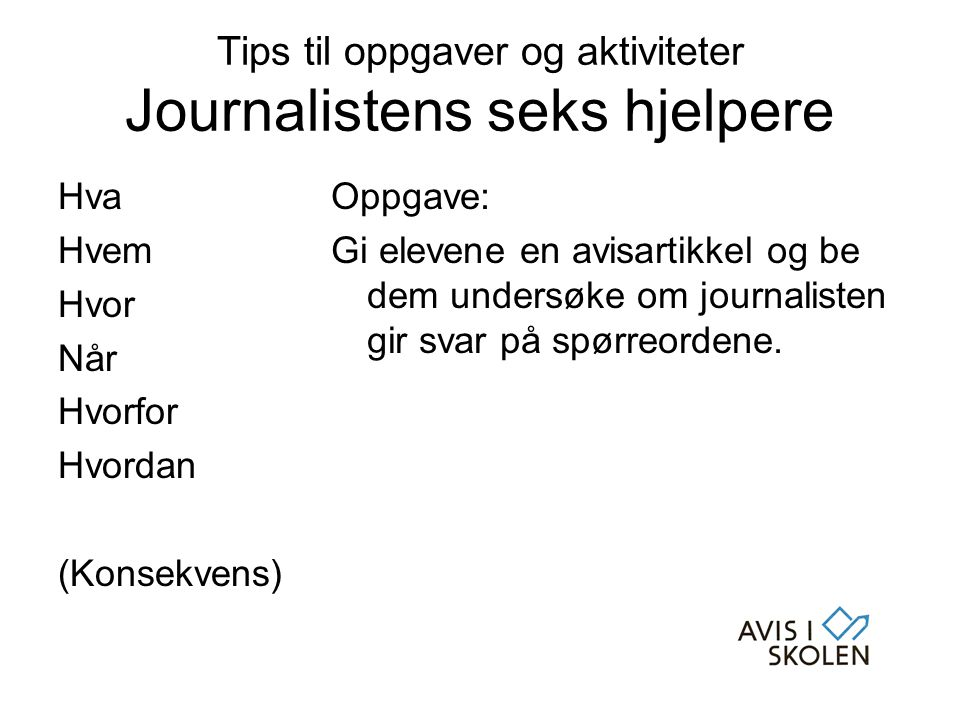 Tips til oppgaver og aktiviteter Journalistens seks hjelpere