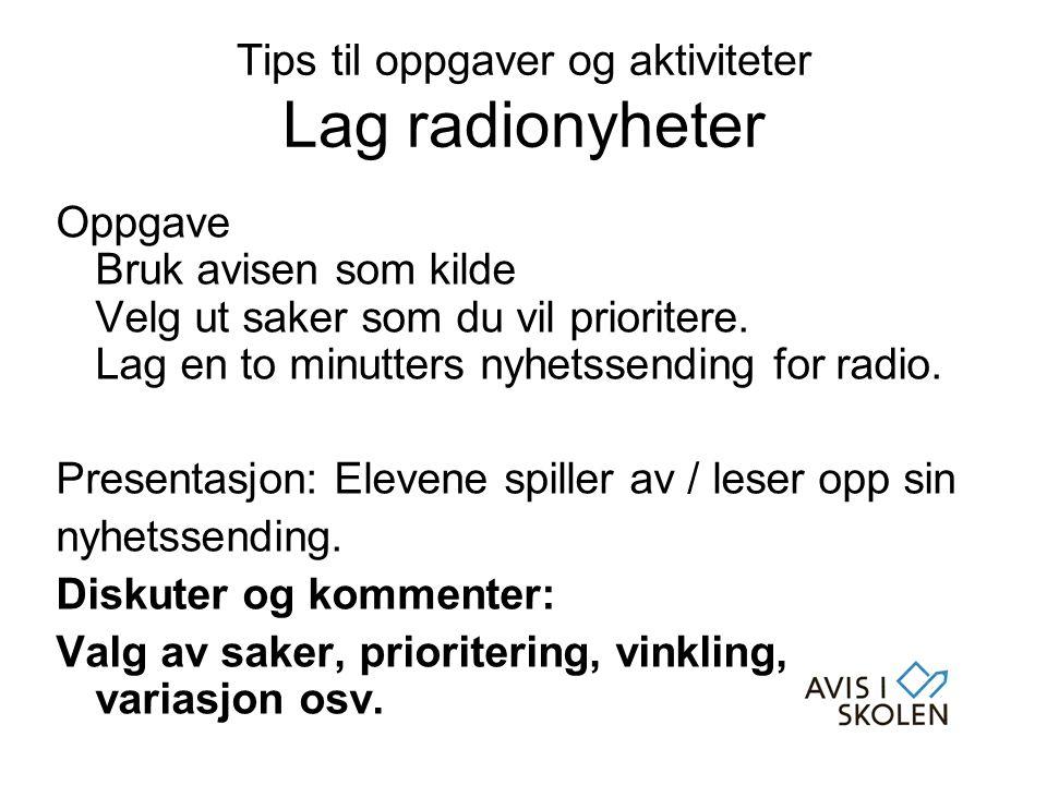 Tips til oppgaver og aktiviteter Lag radionyheter