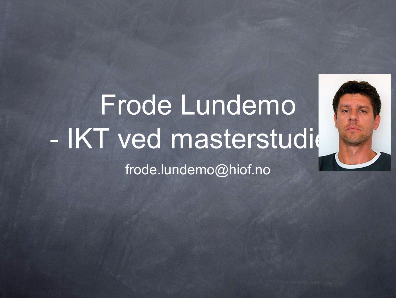 Frode Lundemo - IKT ved masterstudiet -