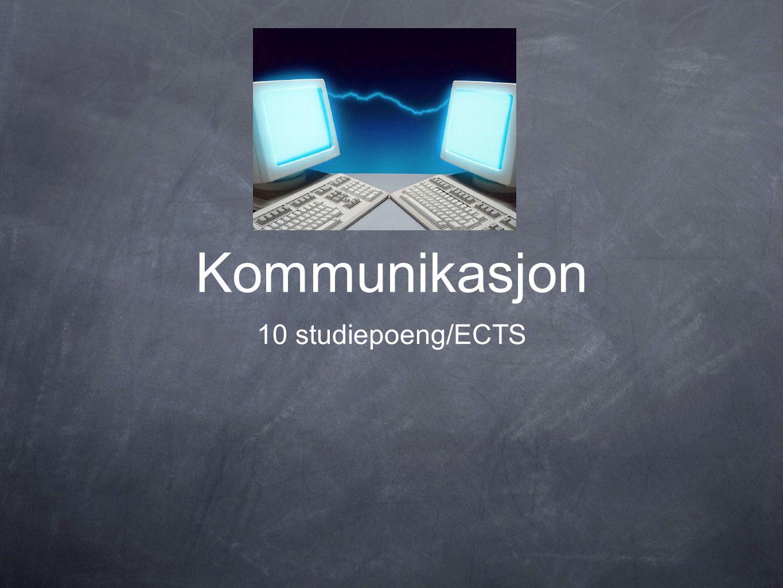 Kommunikasjon 10 studiepoeng/ECTS