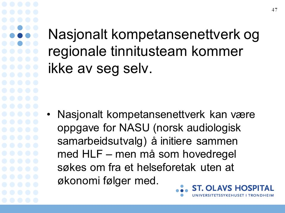 Nasjonalt kompetansenettverk og regionale tinnitusteam kommer ikke av seg selv.