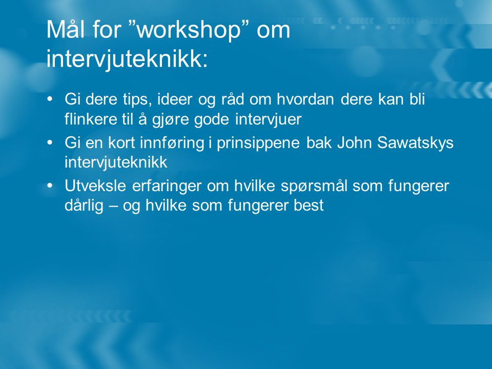 Mål for workshop om intervjuteknikk: