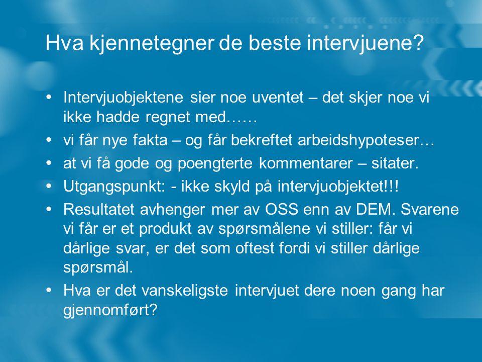 Hva kjennetegner de beste intervjuene