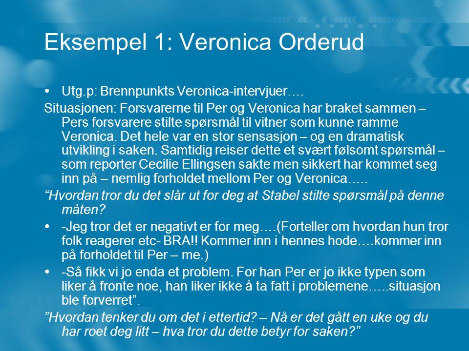 Eksempel 1: Veronica Orderud