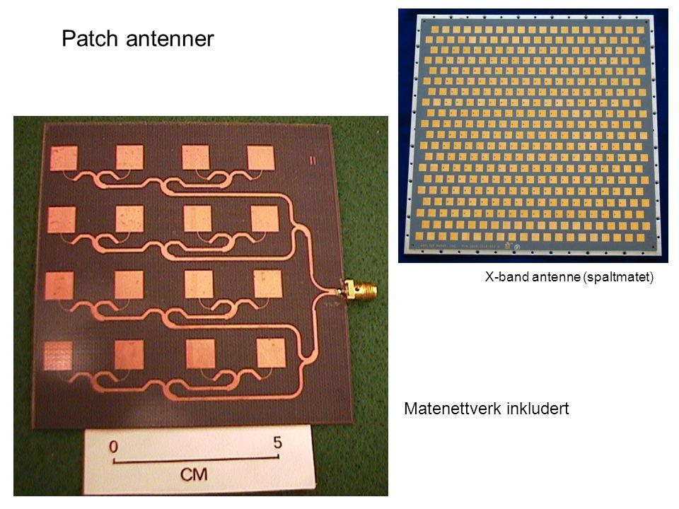 Patch antenner X-band antenne (spaltmatet) Matenettverk inkludert