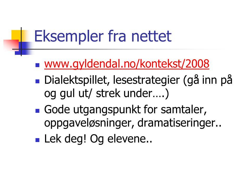 Eksempler fra nettet www.gyldendal.no/kontekst/2008