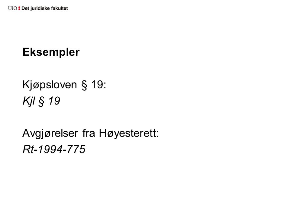 Eksempler Kjøpsloven § 19: Kjl § 19 Avgjørelser fra Høyesterett: Rt-1994-775