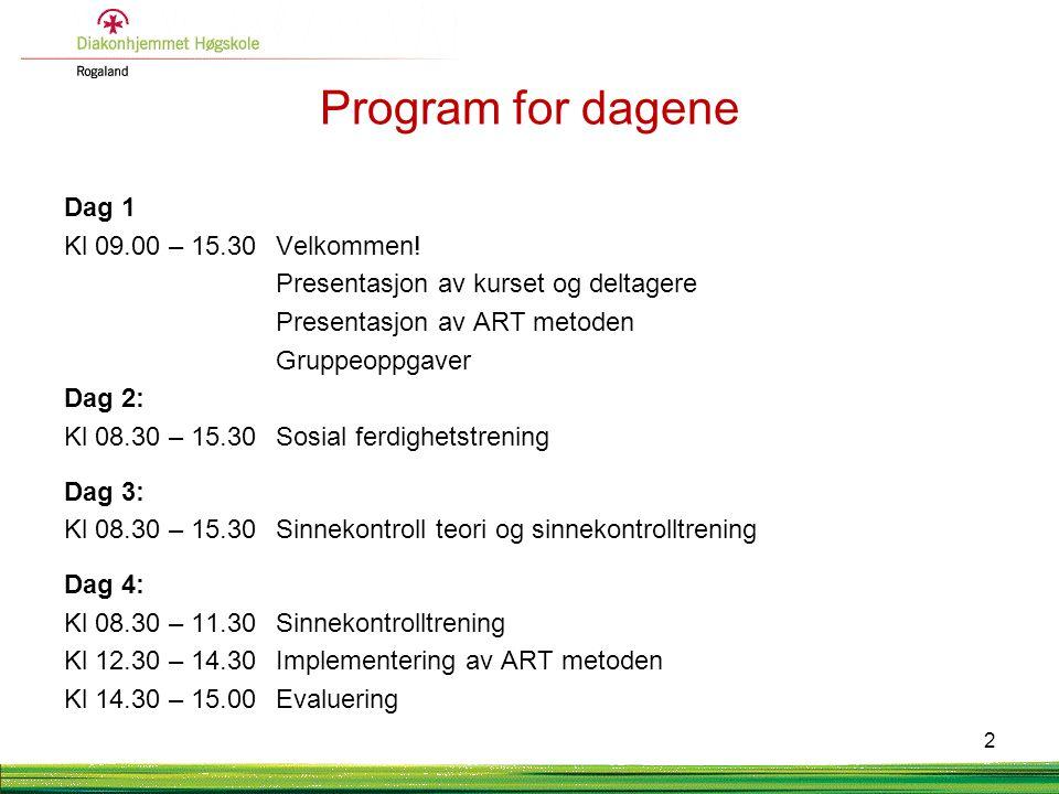 Program for dagene Dag 1 Kl 09.00 – 15.30 Velkommen!