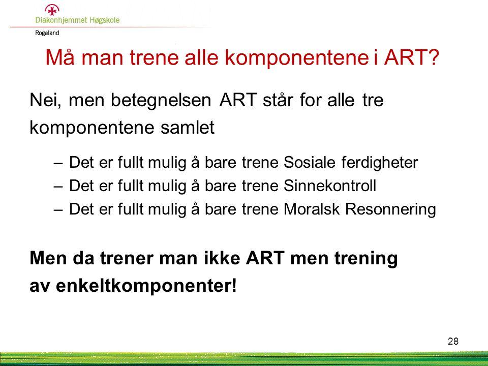 Må man trene alle komponentene i ART