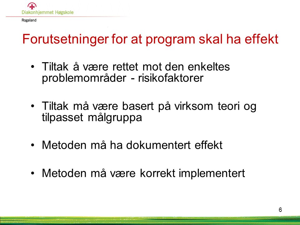 Forutsetninger for at program skal ha effekt