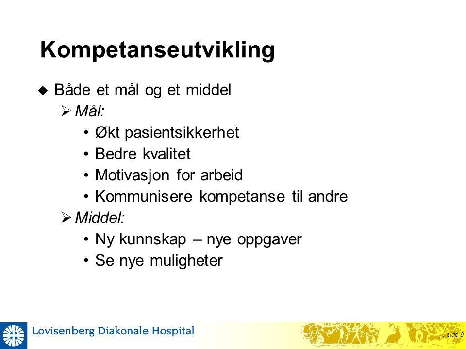 Kompetanseutvikling Både et mål og et middel Mål: Økt pasientsikkerhet