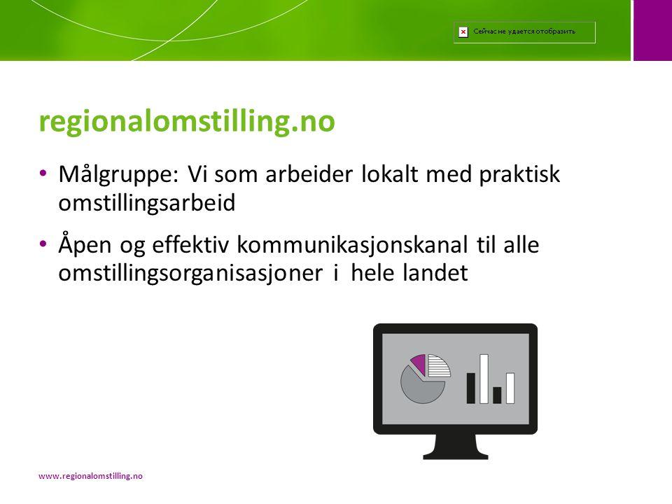 regionalomstilling.no Målgruppe: Vi som arbeider lokalt med praktisk omstillingsarbeid.