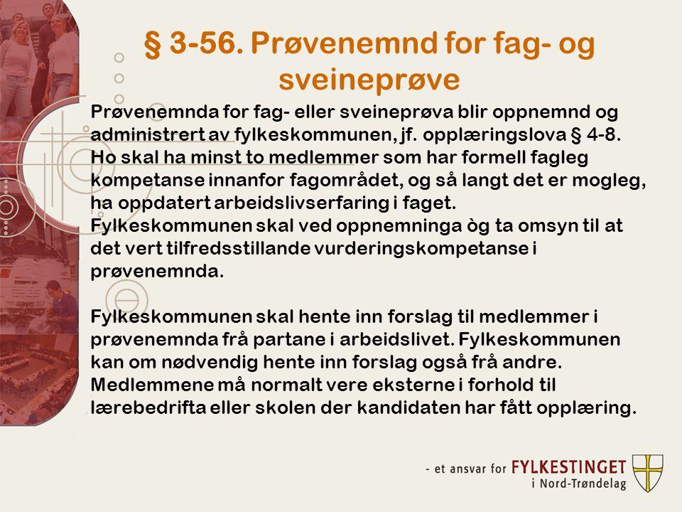 § 3-56. Prøvenemnd for fag- og sveineprøve