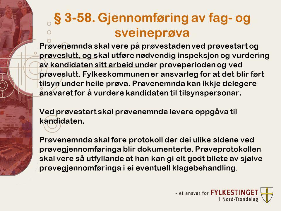 § 3-58. Gjennomføring av fag- og sveineprøva